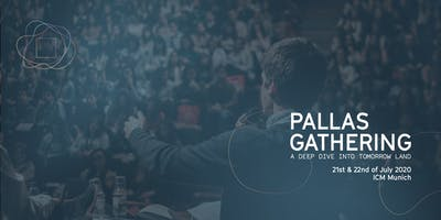 PALLAS GATHERING - A DEEP DIVE INTO TOMORROW  21st-22nd  of July 2020 ICM