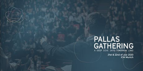 PALLAS GATHERING - A DEEP DIVE INTO TOMORROW  21st-22nd  of July 2020 ICM Tickets