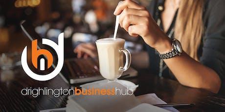Drighlington Business Hub - 18 June 19 tickets