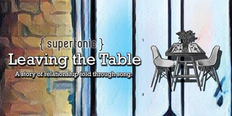 Leaving the Table: A story of relationship, told through song tickets