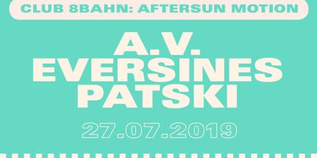 Club 8Bahn: AfterSun Motion 3 tickets