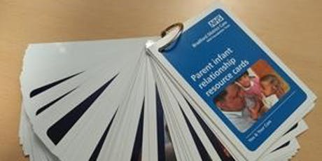 Embedding evidence in to practice with the Ready to Relate Parent Infant Relationship Resource Cards – making a difference for families tickets