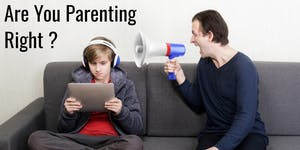 Are You Parenting Right ?