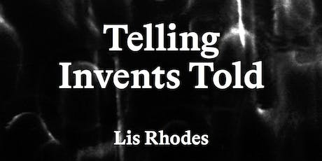 Lis Rhodes: Telling Invents Told tickets