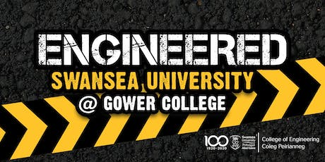 ENGINEERED - Swansea University @ Gower College tickets
