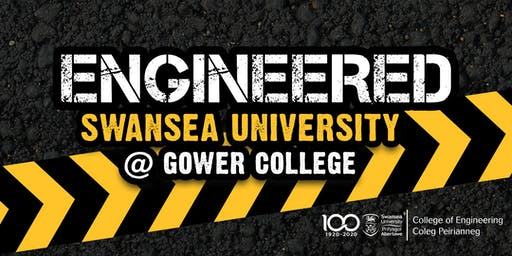 ENGINEERED - Swansea University @ Gower College