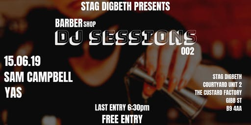 Stag Digbeth Presents: Barbershop DJ Sessions 002 Yas + Sam Campbell