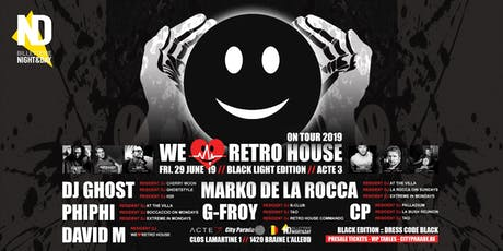 We Love Retro House :: On Tour 2019 :: Black Light Edition billets