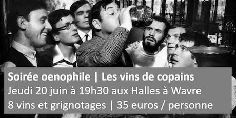Les Halles | Soirée oenophile : les vins de copains billets