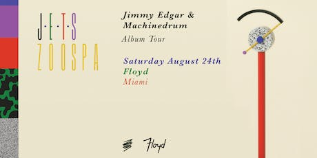 J-E-T-S (Jimmy Edgar & Machinedrum) Zoospa Album Tour tickets