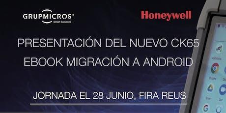 Jornada GrupMicros y Honeywell - CK65 - Ebook Android entradas