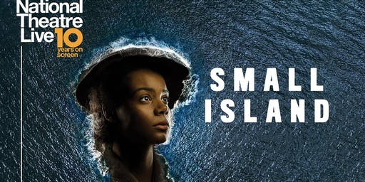 "National Theatre Live: ""Small Island"""