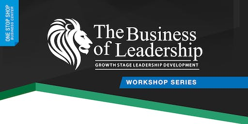 The Business of Leadership - Growth Stage Leadership Development - C-Suite