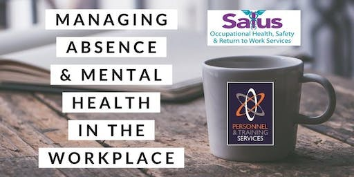 Managing Absence & Mental Health in the Workplace