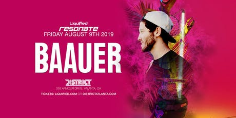 BAAUER | District Atlanta tickets