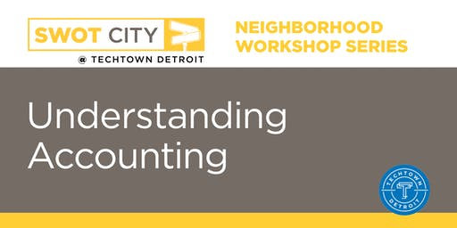 Neighborhood Workshops: Understanding Accounting Edition
