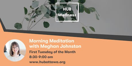 Hub Wellness: Morning Meditation  with Meghan Johnston tickets