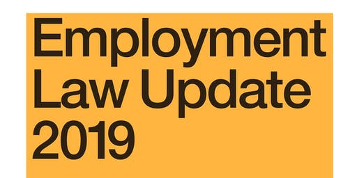 Employment Law Update 2019 **FULLY BOOKED**