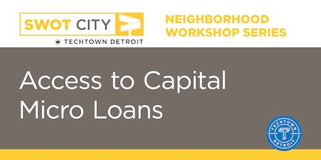 Neighborhood Workshops: Access to Capital: Micro Lending Edition tickets
