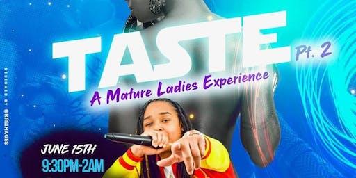 Taste : A Mature Ladies Experience