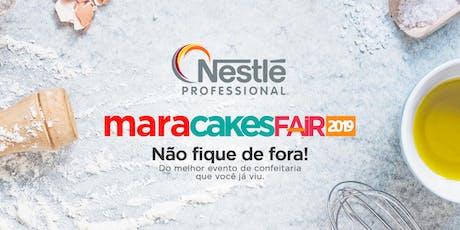 Mara Cakes Fair 2019 ingressos
