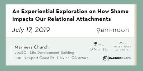 Shame and Attachment: An Experiential Exploration on How Shame Impacts Our Relational Attachments tickets