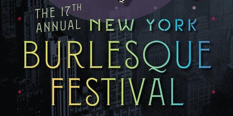 The 17th Annual NY Burlesque Festival tickets