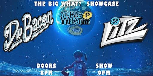 Big What? Showcase: Dr. Bacon, LITZ, Emma's Lounge