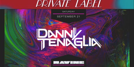 Private Label: Danny Tenaglia - Ravine Atlanta tickets