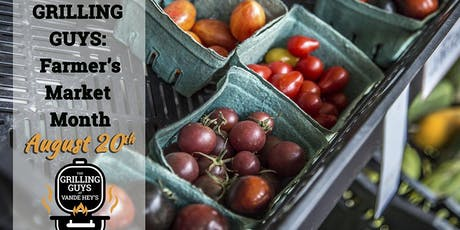 Grilling Guys: Farmer's Market Month tickets