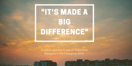 """it's made a big difference"": an auction in aid of Volunteer Glasgow tickets"