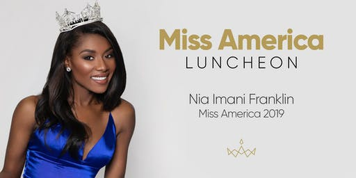 Miss America Luncheon with Nia Franklin, Miss America 2019