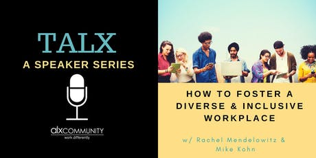 TALX: How to Foster a Diverse & Inclusive Workplace tickets