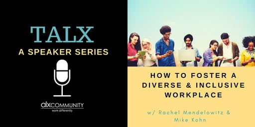 TALX: How to Foster a Diverse & Inclusive Workplace
