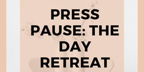 The Reset - Press Pause: The Day retreat tickets