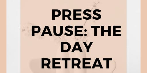 The Reset - Press Pause: The Day retreat