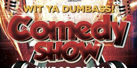 WIT YA BUMBASS! Comedy Show tickets