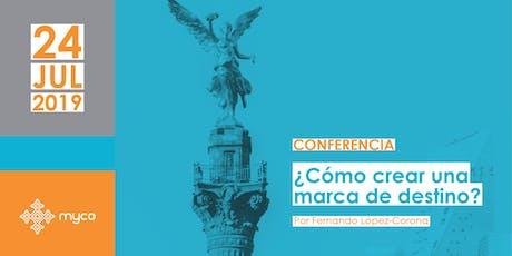 Conferencia: ¿Cómo crear una marca de destino? tickets