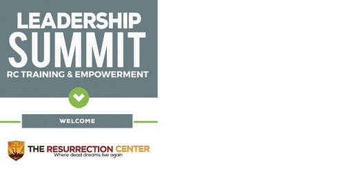 2019 Leadership Summit - Hosted by the Resurrection Center