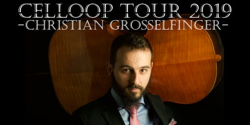 Celloop Tour 2019 - Christian Grosselfinger