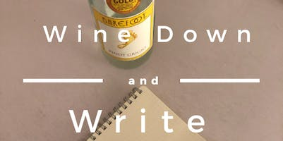 """May """"Wine Down And Write"""""""
