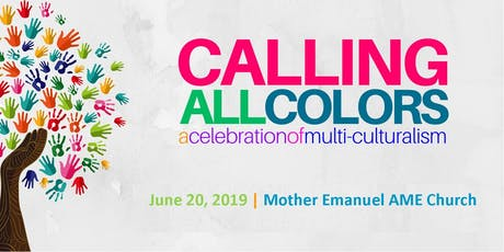 Calling All Colors 2019: a Celebration of Multi-Culturalism tickets