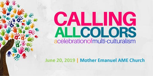 Calling All Colors 2019: a Celebration of Multi-Culturalism