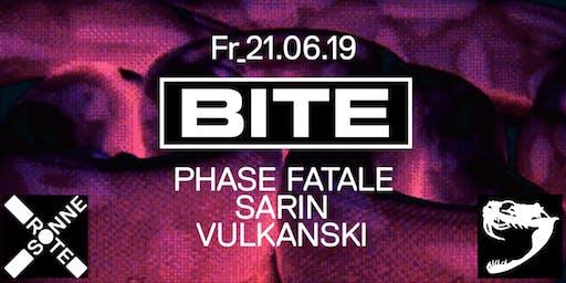BITE x Rote Sonne w/ Phase Fatale, SARIN *live, Vulkanski