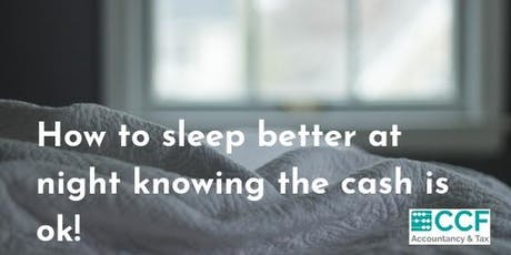 How to sleep better at night knowing the cash is ok! tickets