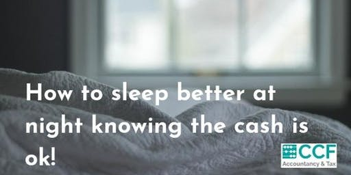 How to sleep better at night knowing the cash is ok!