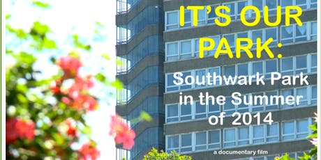 Southwark Park 150th Anniversary Screening: IT'S OUR PARK tickets