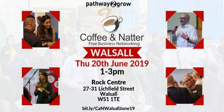 Walsall Coffee & Natter - Free Business Networking Thurs 20th June 2019 tickets