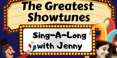The Greatest Showtunes - Greatest Showman Themed Sing-A-Long