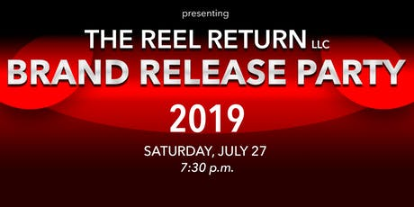 The Reel Return Brand Release Party | #TheReelRelease2019 tickets